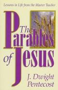 Parables of Jesus Lessons in Life the Master Teacher
