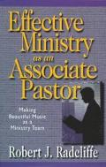 Effective Ministry As an Associate Pastor Making Beautiful Music As a Ministry Team