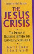 Jesus Crisis The Inroads of Historical Criticism into Evangelical Scholarship