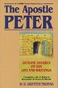 Apostle Peter: His Life and Writings