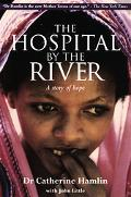 Hospital By The River A Story Of Hope