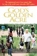 God's Golden Acre The Inspirational Story of One Woman's Fight for Some of the World's Most ...