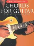 Little Book of Chords for Guitar A Complete Guide to Chord Structure and Techniques