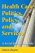 Health Care Politics, Policy And Services A Social Justice Analysis