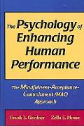 Psychology of Enhancing Human Performance The Mindfulness-acceptance-commitment Approach