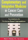 Complementary And Integrative Medicine in Cancer Care And Prevention Foundations And Evidenc...