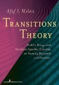 Transitions Theory: Middle Range and Situation Specific Theories in Research and Practice