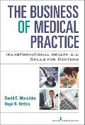 Business of Medical Practice : Transformational Health 2.0 Skills for Doctors