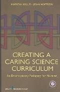 Creating a Caring Science Curriculum : An Emanipatory Pedagogy for Nursing