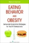 Reducing Obesity Through Behavioral Economics