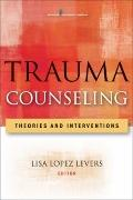 Trauma Counseling : Theories and Interventions