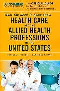The Official Guide for Foreign-Educated Health Care Professionals: What you Need to Know abo...