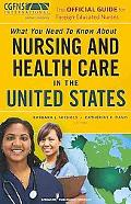The Official Guide for Foreign Nurses: What You Need to Know about Nursing and Health Care i...