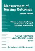 Measurement of Nursing Outcomes Measuring Nursing Performance in Practice, Education and Reason