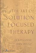The Art of Solution-Focused Therapy