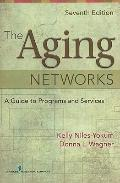 Aging Networks : A Guide to Programs and Services