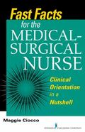 Fast Facts for the Medical-Surgical Nurse : Clinical Orientation in a Nutshell