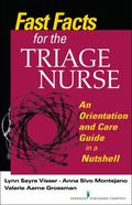 Fast Facts for the Triage Nurse : An Orientation and Care Guide in a Nutshell