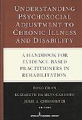 Understanding Psychosocial Adjustment to Chronic Illness and Disability: A Handbook for Evid...
