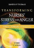Transforming Nurses' Stress and Anger: Steps toward Healing, Third Edition