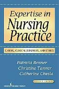 Expertise in Nursing Practice: Caring, Clinical Judgment and Ethics (Revis