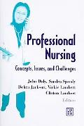 Professional Nursing Concepts, Issues, And Challenges
