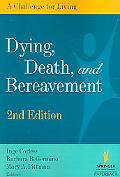 Dying, Death, And Bereavement A Challenge for the Living