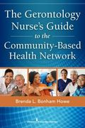 Gerontology Nurse's Guide to the Community-Based Health Network