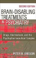 Brain Disabling Treatments in Psychiatry
