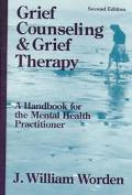 Grief Counseling and Grief Therapy A Handbook for the Mental Health Practitioner