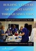 Building a Culture of Patient Safety Through Simulation : An Interprofessional Learning Model