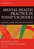 Mental Health Practice in Today's Schools : Issues and Interventions