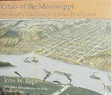 Cities of the Mississippi Nineteenth-Century Images of Urban Development