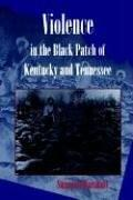 Violence In the Black Patch of Kentucky and Tennessee