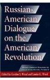 Russian-American Dialogue on the American Revolution