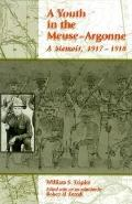 Youth in the Meuse-Argonne A Memoir, 19171918