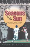 Seasons in the Sun The Story of Big League Baseball in Missouri
