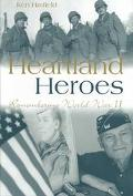 Heartland Heroes Remembering World War II