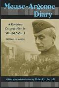 Meuse-Argonne Diary A Divison Commander in World War 1