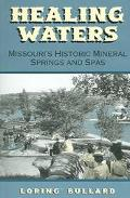 Healing Waters Missouri's Historic Mineral Springs And Spas
