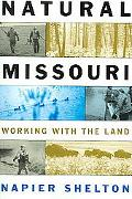 Natural Missouri Working With The Land