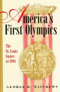 America's First Olympics The St. Louis Games Of 1904