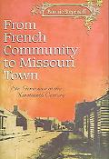 From French Community to Missouri Town Ste. Genevieve in the Nineteenth Century