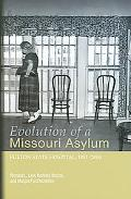 Evolution of a Missouri Asylum Fulton State Hospital, 1851-2006