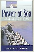 Power at Sea A Violent Peace, 1946-2006