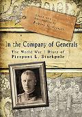 In the Company of Generals: The World War I Diary of Pierpont L. Stackpole