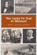 The Santa Fe Trail in Missouri (MISSOURI HERITAGE READERS)