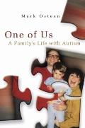 One of Us : A Family's Life with Autism