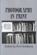 Photography in Print Writings from 1816 to the Present