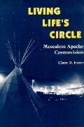 Living Life's Circle Mescalero Apache Cosmovision